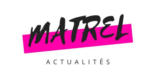 Matrel Actualités